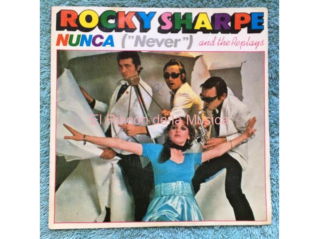 ROCKY SHARPE AND THE REPLAYS - NEVER (Nunca) / GOT IT MADE (Lo Consegui)