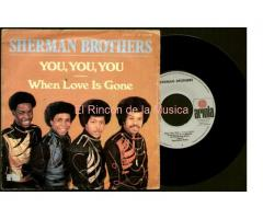 SHERMAN BROTHERS - YOU, YOU, YOU / WHEN LOVE IS GONE